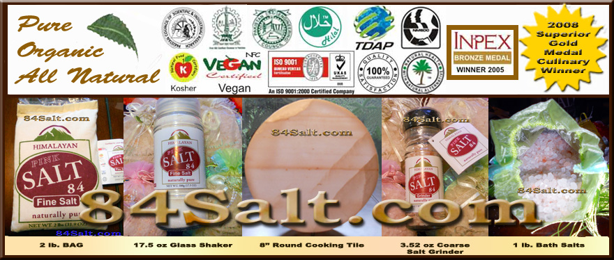 84Salt Himalayan Salt, FDA approved, Kosher, Vegan, Taste Test Winner